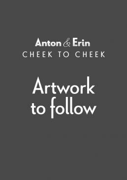 Anton & Erin - Cheek to Cheek - artwork to follow